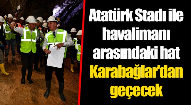 Atatürk Stadı ile havalimanı arasındaki hat Karabağlar'dan geçecek