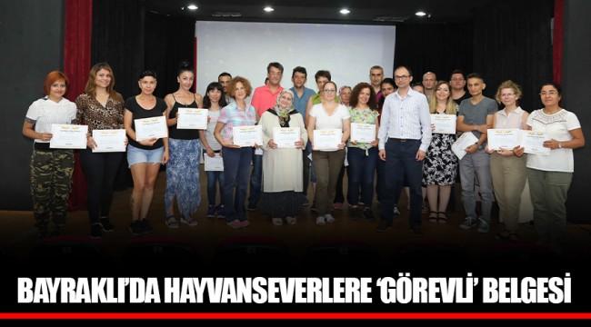BAYRAKLI'DA HAYVANSEVERLERE 'GÖREVLİ' BELGESİ