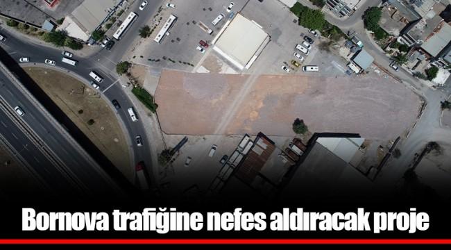 Bornova trafiğine nefes aldıracak proje