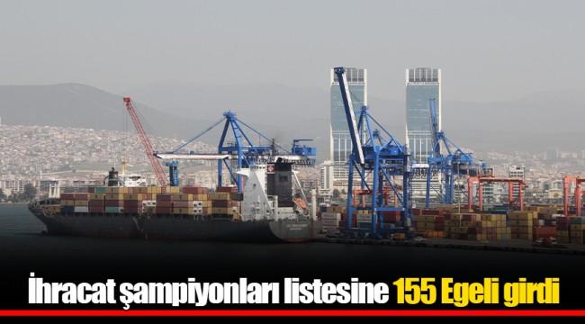 İhracat şampiyonları listesine 155 Egeli girdi