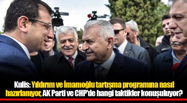 Kulis: Yıldırım ve İmamoğlu tartışma programına nasıl hazırlanıyor, AK Parti ve CHP'de hangi taktikler konuşuluyor?