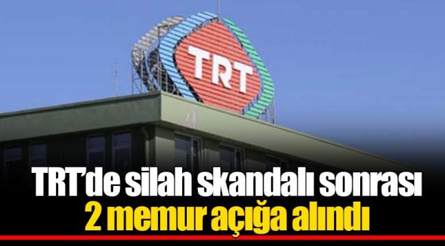 TRT'de silah skandalı sonrası 2 memur açığa alındı