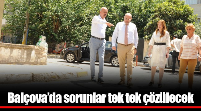 Balçova'da sorunlar tek tek çözülecek