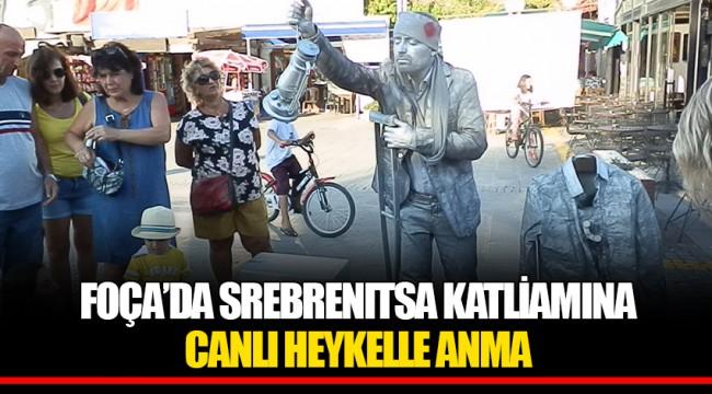 FOÇA'DA SREBRENITSA KATLİAMINA CANLI HEYKELLE ANMA