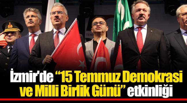 """İzmir'de """"15 Temmuz Demokrasi ve Milli Birlik Günü"""" etkinliği"""
