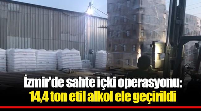 İzmir'de sahte içki operasyonu: 14,4 ton etil alkol ele geçirildi