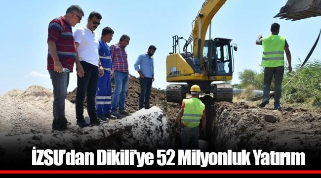 İZSU'dan Dikili'ye 52 Milyonluk Yatırım