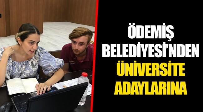 ÖDEMİŞ BELEDİYESİ'NDEN ÜNİVERSİTE ADAYLARINA  TERCİH GÜNLERİ