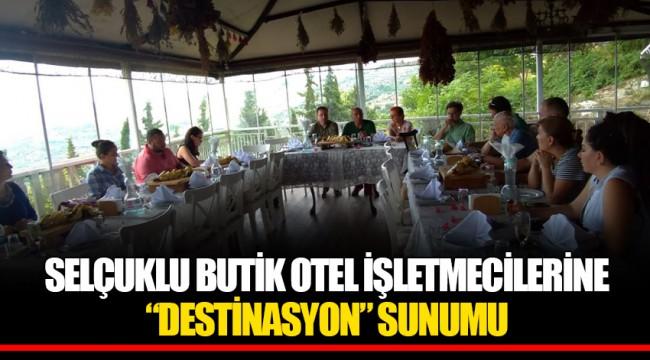 """SELÇUKLU BUTİK OTEL İŞLETMECİLERİNE """" DESTİNASYON"""" SUNUMU"""