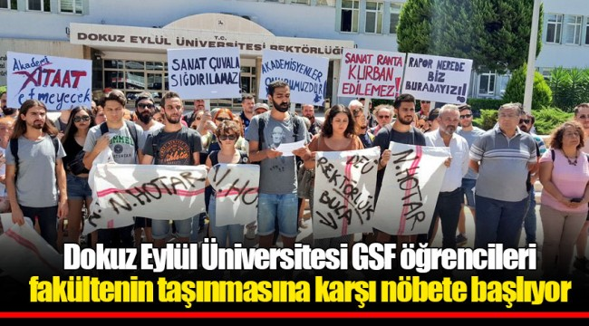 Dokuz Eylül Üniversitesi GSF öğrencileri, fakültenin taşınmasına karşı nöbete başlıyor
