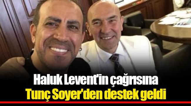 Haluk Levent'in çağrısına Tunç Soyer'den destek geldi
