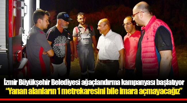 İzmir Büyükşehir Belediyesi ağaçlandırma kampanyası başlatıyor