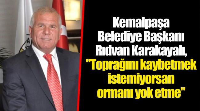 Kemalpaşa Belediye Başkanı Rıdvan Karakayalı,