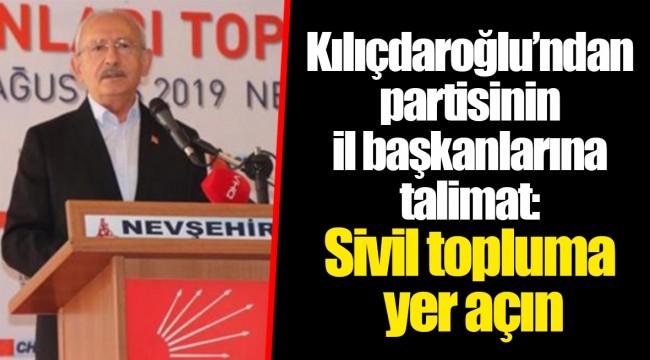 Kılıçdaroğlu'ndan partisinin il başkanlarına talimat: Sivil topluma yer açın
