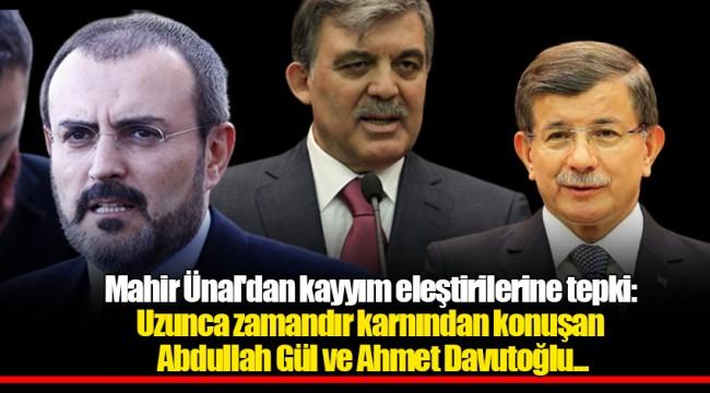 Mahir Ünal'dan kayyım eleştirilerine tepki: Uzunca zamandır karnından konuşan Abdullah Gül ve Ahmet Davutoğlu...