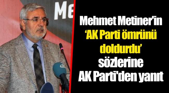 Mehmet Metiner'in 'AK Parti ömrünü doldurdu' sözlerine AK Parti'den yanıt