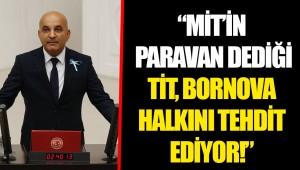 """""""MİT'İN PARAVAN DEDİĞİ TİT, BORNOVA HALKINI TEHDİT EDİYOR!"""""""