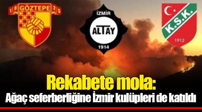 Rekabete mola: Ağaç seferberliğine İzmir kulüpleri de katıldı