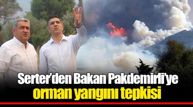Serter'den Bakan Pakdemirli'ye orman yangını tepkisi