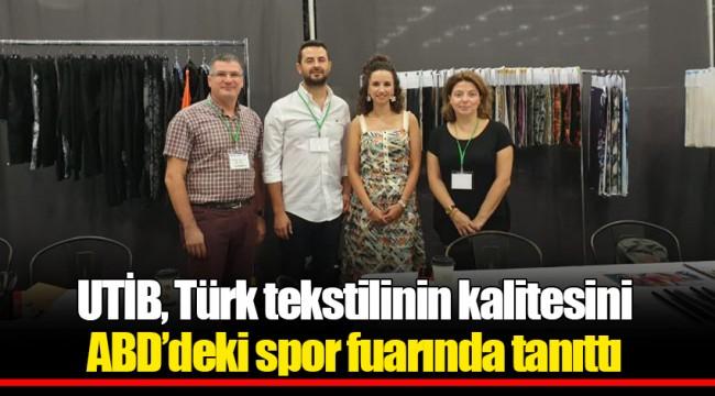 UTİB, Türk tekstilinin kalitesini ABD'deki spor fuarında tanıttı