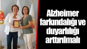 Alzheimer farkındalığı ve duyarlılığı arttırılmalı