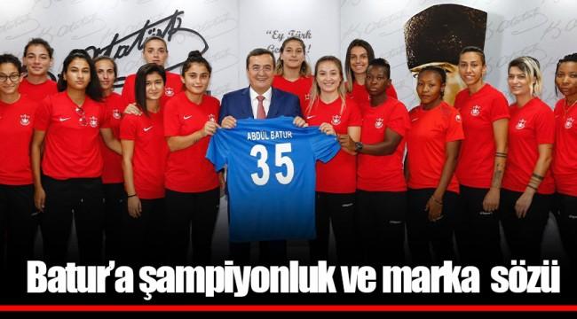 Batur'a şampiyonluk ve marka sözü
