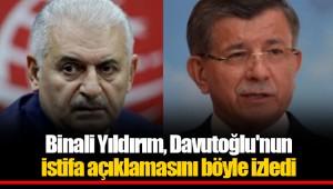 Binali Yıldırım, Davutoğlu'nun istifa açıklamasını böyle izledi