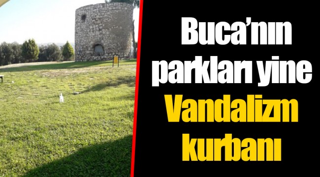 Buca'nın parkları yine Vandalizm kurbanı