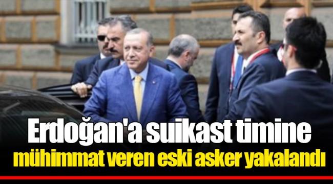 Erdoğan'a suikast timine mühimmat veren eski asker yakalandı