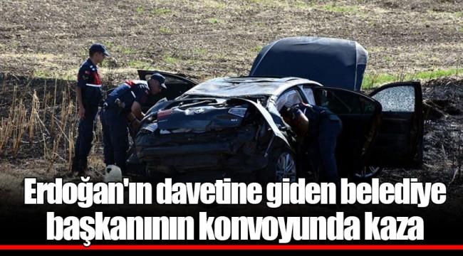 Erdoğan'ın davetine giden belediye başkanının konvoyunda kaza