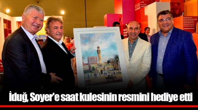 İduğ, Soyer'e saat kulesinin resmini hediye etti