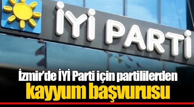 İzmir'de İYİ Parti için partililerden kayyum başvurusu