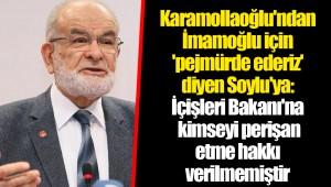Karamollaoğlu'ndan İmamoğlu için 'pejmürde ederiz' diyen Soylu'ya: İçişleri Bakanı'na kimseyi perişan etme hakkı verilmemiştir