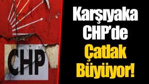 Karşıyaka CHP'de Çatlak Büyüyor!