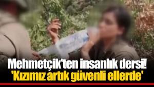 Mehmetçik'ten insanlık dersi! 'Kızımız artık güvenli ellerde'