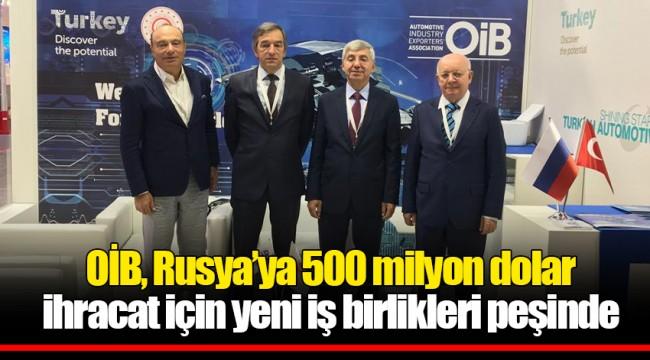 OİB, Rusya'ya 500 milyon dolar ihracat için yeni iş birlikleri peşinde