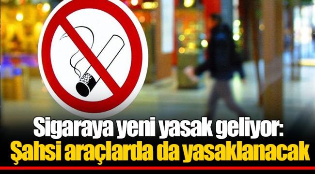 Sigaraya yeni yasak geliyor: Şahsi araçlarda da yasaklanacak