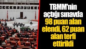 TBMM'nin açtığı sınavda 98 puan alan elendi, 62 puan alan terfi ettirildi