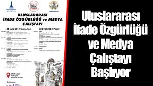Uluslararası İfade Özgürlüğü ve Medya Çalıştayı Başlıyor