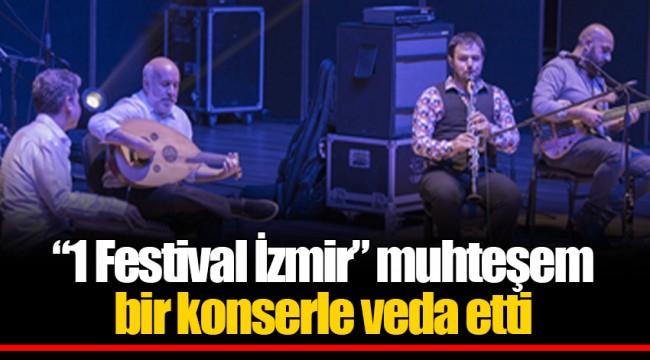 """""""1 Festival İzmir"""" muhteşem bir konserle veda etti"""