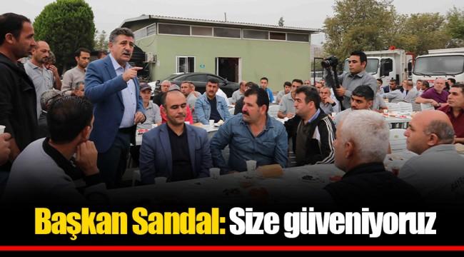 Başkan Sandal: Size güveniyoruz