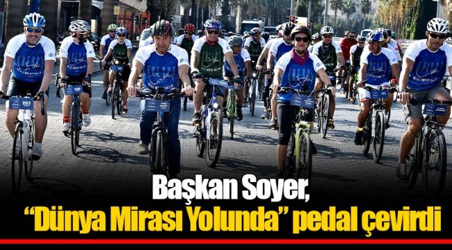 """Başkan Soyer, """"Dünya Mirası Yolunda"""" pedal çevirdi"""