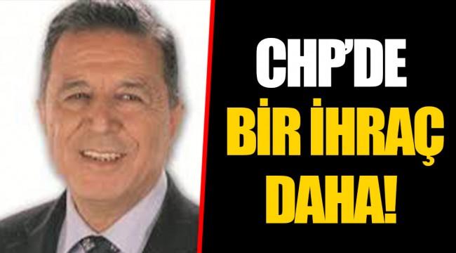 CHP'DE BİR İHRAÇ DAHA!
