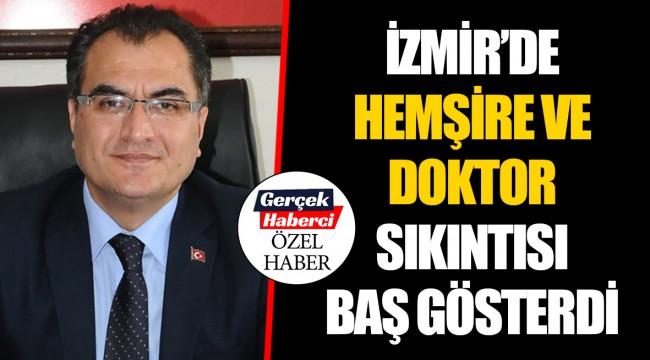 İZMİR'DE HEMŞİRE VE DOKTOR SIKINTISI BAŞ GÖSTERDİ
