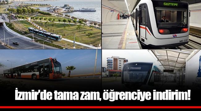 İzmir'de tama zam, öğrenciye indirim!