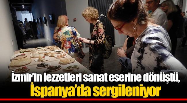 İzmir'in lezzetleri sanat eserine dönüştü, İspanya'da sergileniyor