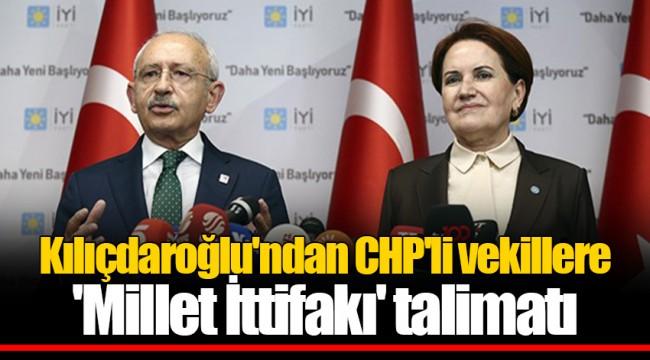 Kılıçdaroğlu'ndan CHP'li vekillere 'Millet İttifakı' talimatı