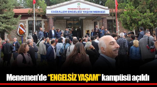 """Menemen'de """"ENGELSİZ YAŞAM"""" kampüsü açıldı"""