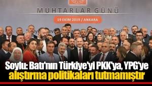 Soylu: Batı'nın Türkiye'yi PKK'ya, YPG'ye alıştırma politikaları tutmamıştır