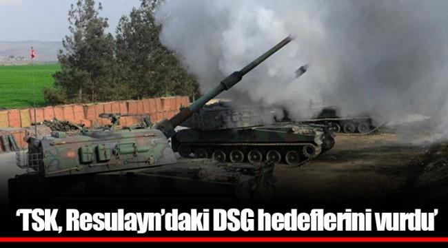 'TSK, Resulayn'daki DSG hedeflerini vurdu'